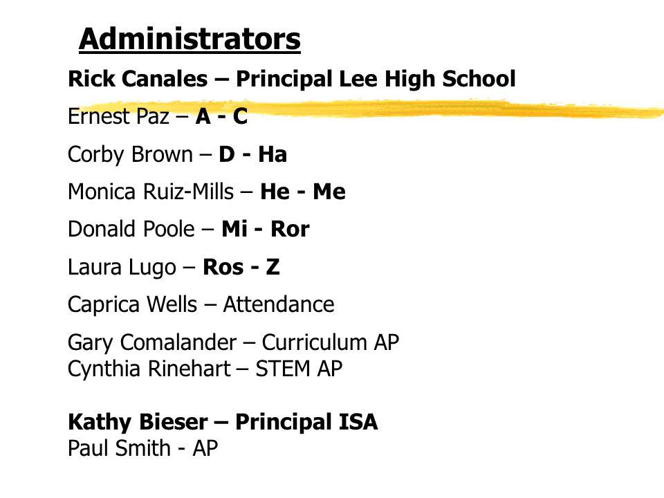 Rick Canales – Principal Lee High School Ernest Paz – A - C Corby Brown – D - Ha Monica Ruiz-Mills – He - Me Donald Poole – Mi - Ror Laura Lugo – Ros
