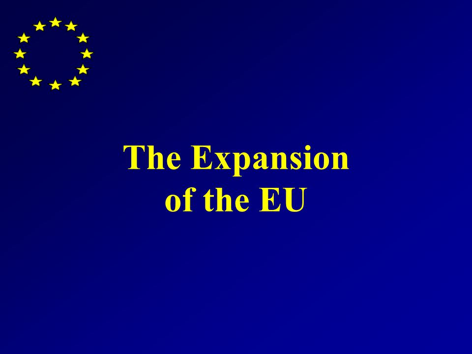 The Expansion of the EU