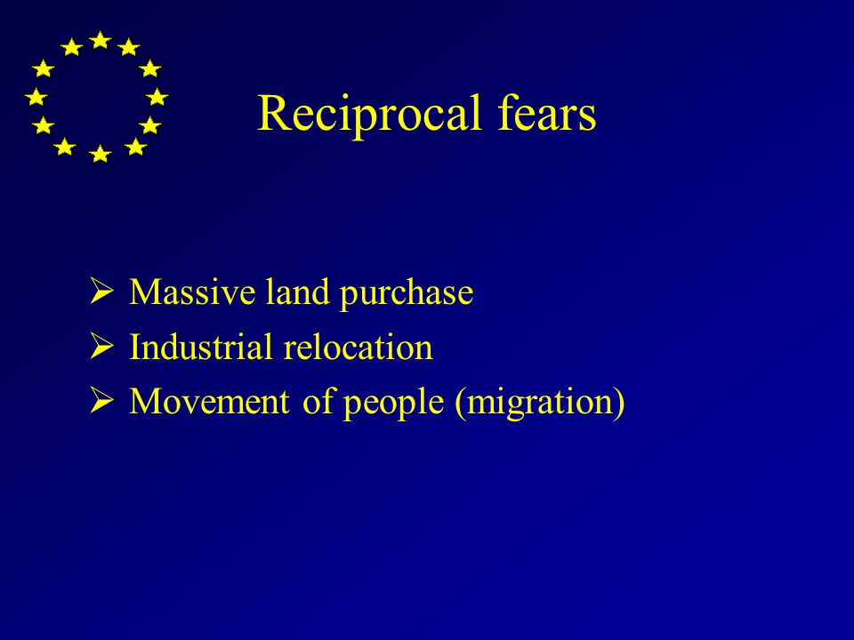 Reciprocal fears Massive land purchase Industrial relocation Movement of people (migration)