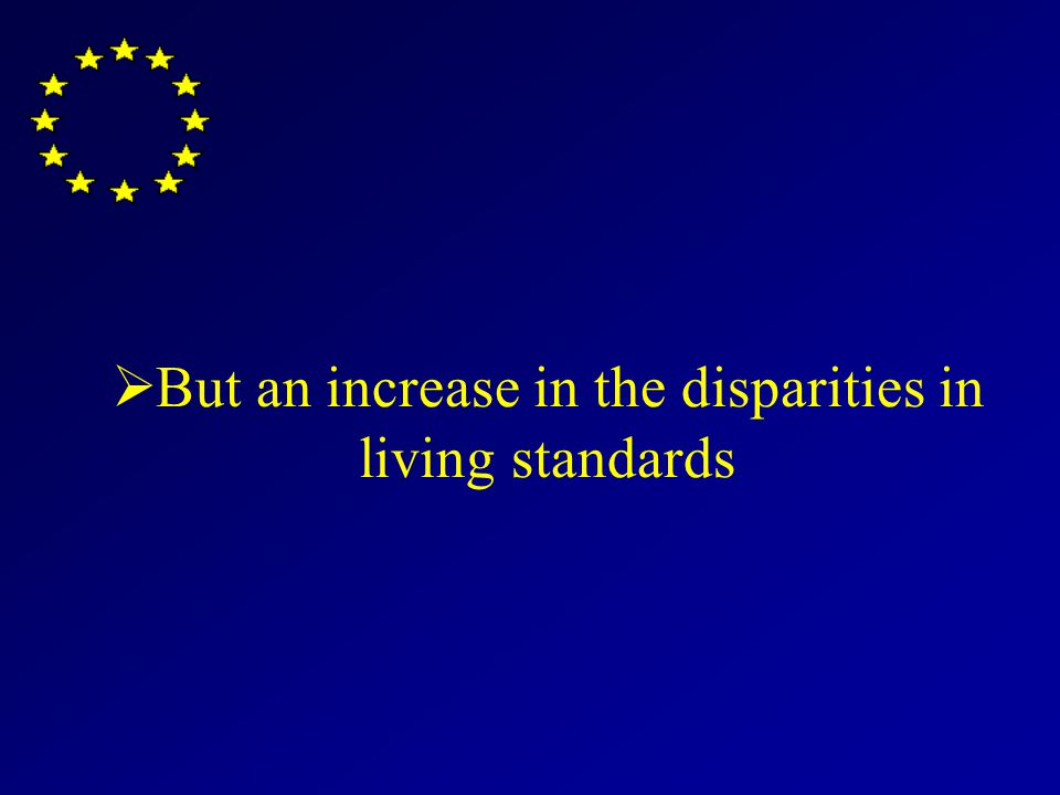 But an increase in the disparities in living standards