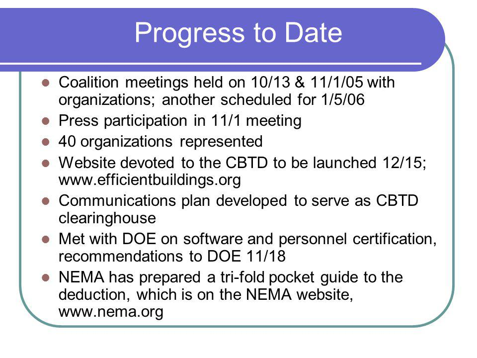Progress to Date Coalition meetings held on 10/13 & 11/1/05 with organizations; another scheduled for 1/5/06 Press participation in 11/1 meeting 40 or