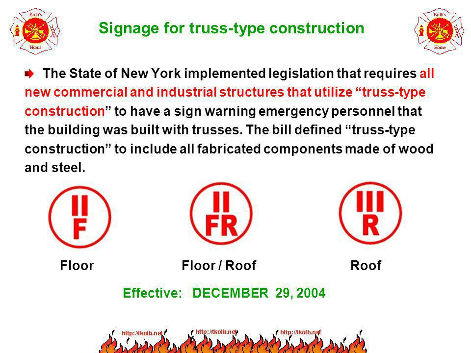 Signage for truss-type construction The State of New York implemented legislation that requires all new commercial and industrial structures that util
