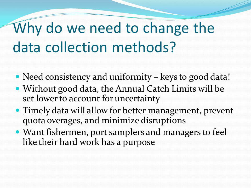 Why do we need to change the data collection methods.