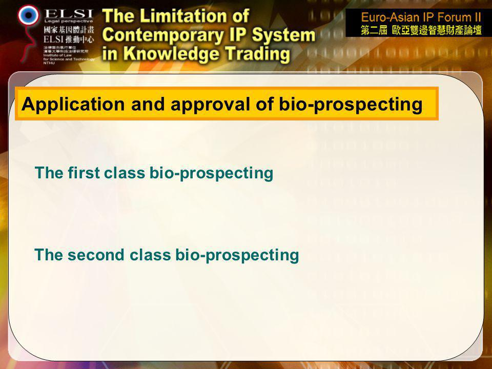 Application and approval of bio-prospecting The first class bio-prospecting The second class bio-prospecting