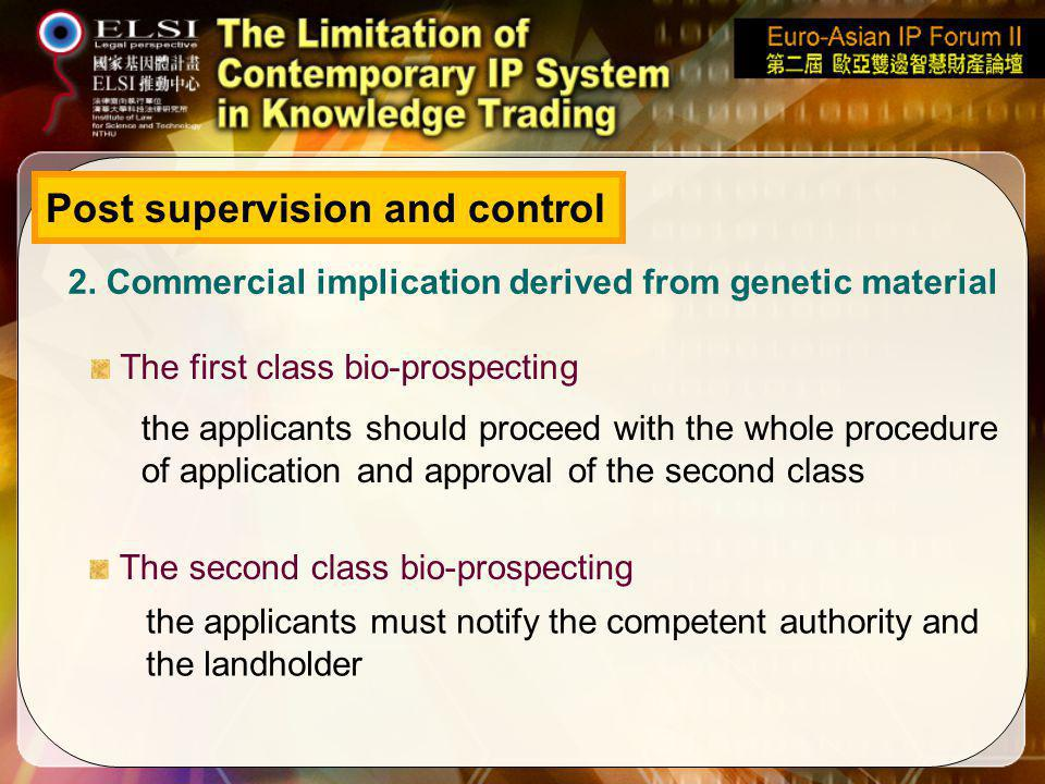 Post supervision and control 2. Commercial implication derived from genetic material the applicants must notify the competent authority and the landho