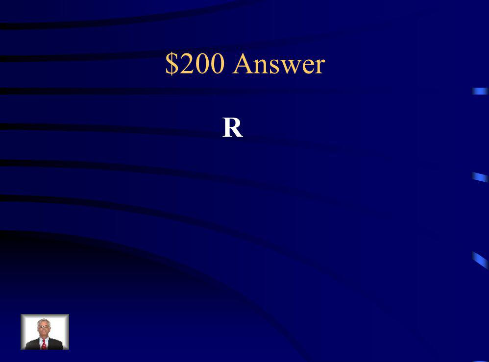 $200 Question A bowl contains 15 chips that are the same size and same shape but marked with different letters. R R S R S T X R X T R S X R T If you s