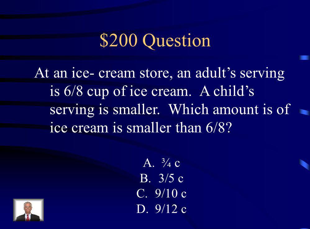 $100 Answer C 14, 610 > 14, 160