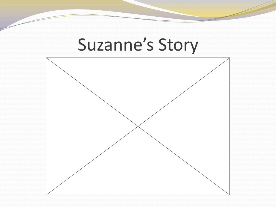 Suzannes Story