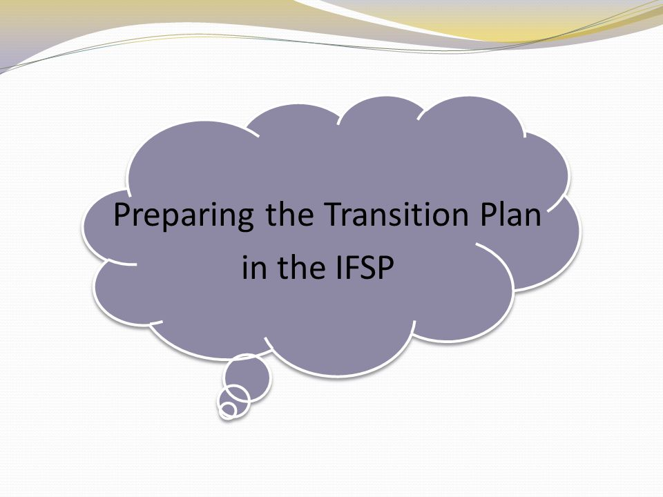 Preparing the Transition Plan in the IFSP