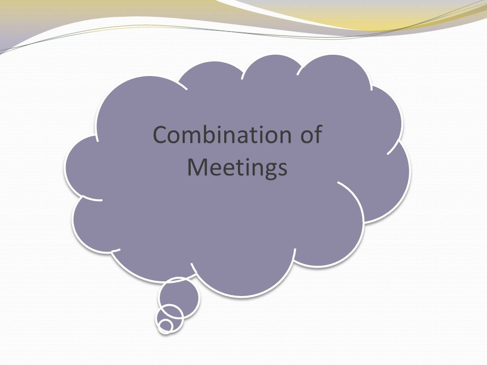 Combination of Meetings