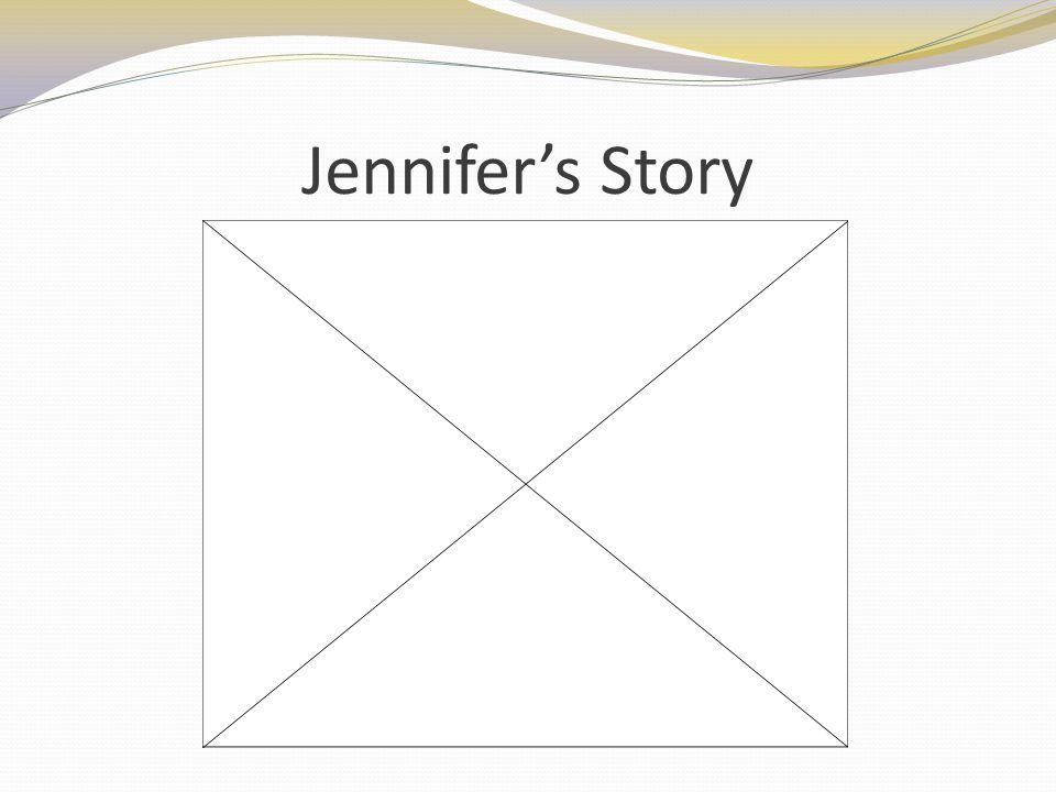 Jennifers Story