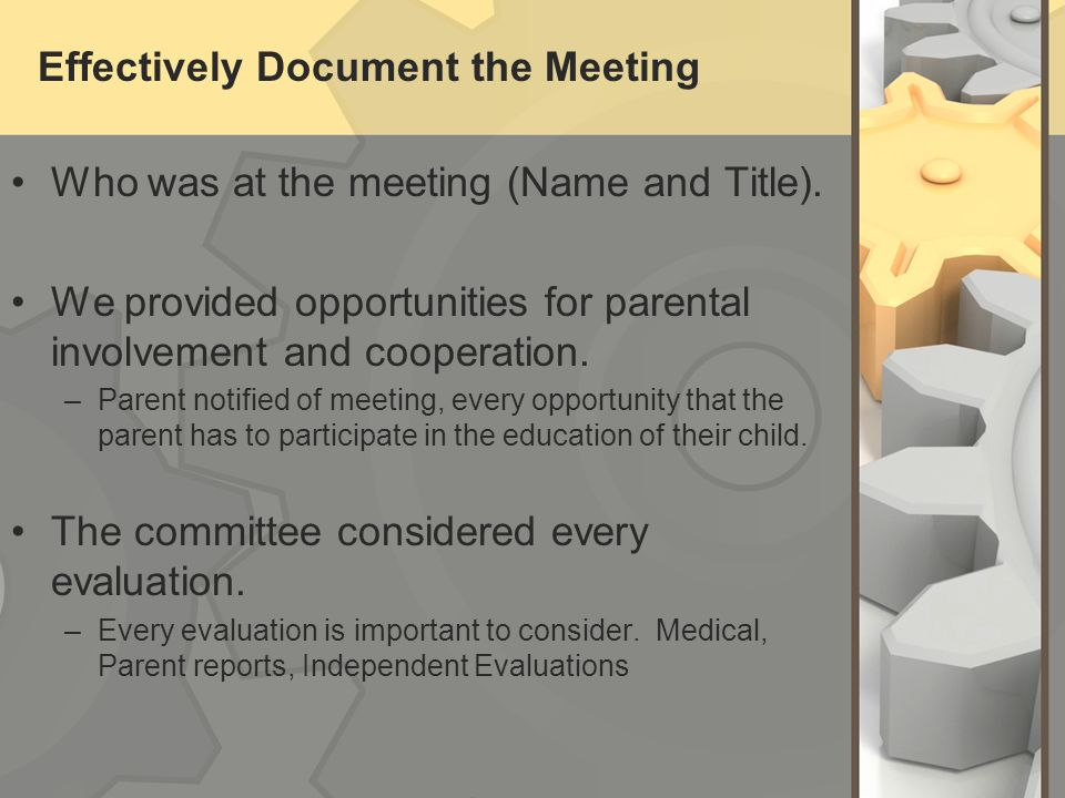 Effectively Document the Meeting Who was at the meeting (Name and Title).