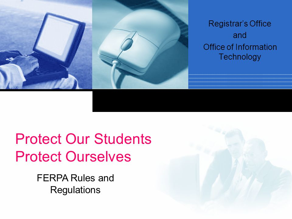 What is FERPA.FERPA stands for Family Educational Rights and Privacy Act.