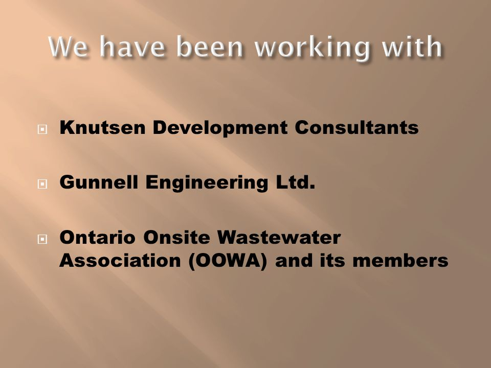 Knutsen Development Consultants Gunnell Engineering Ltd. Ontario Onsite Wastewater Association (OOWA) and its members