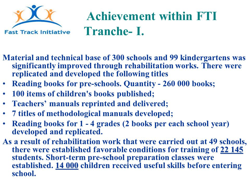 Achievement within FTI Tranche- I.