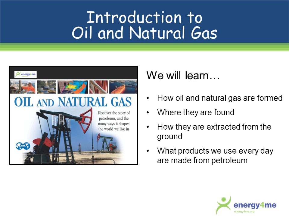 Fossil Fuels – Natures Batteries 80% of the worlds energy comes from fossil fuels Oil Natural gas Coal