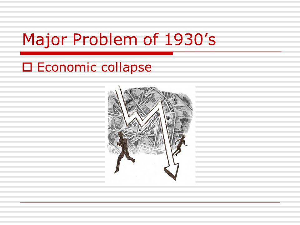 Major Problem of 1930s Economic collapse