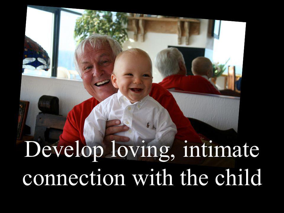 27 Develop loving, intimate connection with the child