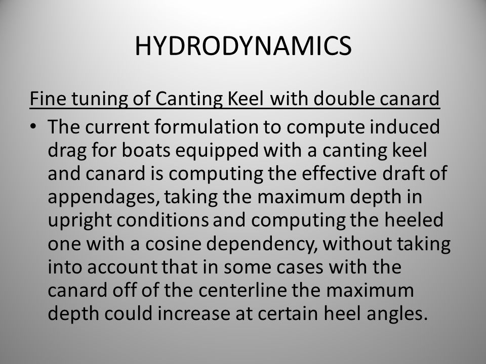HYDRODYNAMICS Fine tuning of Canting Keel with double canard The current formulation to compute induced drag for boats equipped with a canting keel an