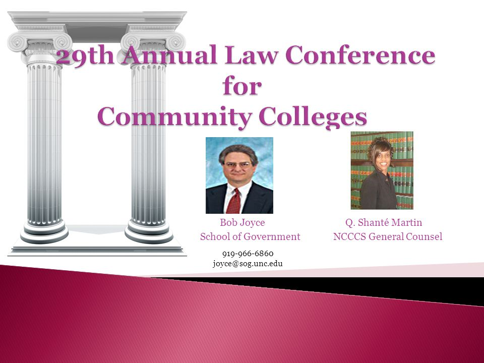 Bob Joyce Q. Shanté Martin School of GovernmentNCCCS General Counsel 919-966-6860 joyce@sog.unc.edu