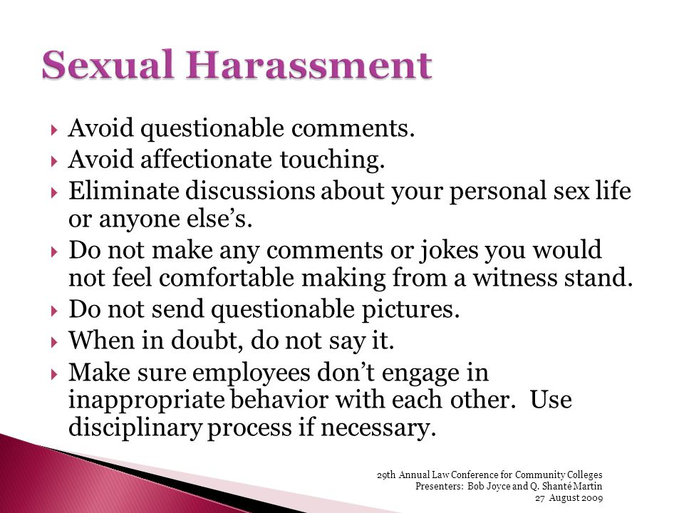 Avoid questionable comments. Avoid affectionate touching.