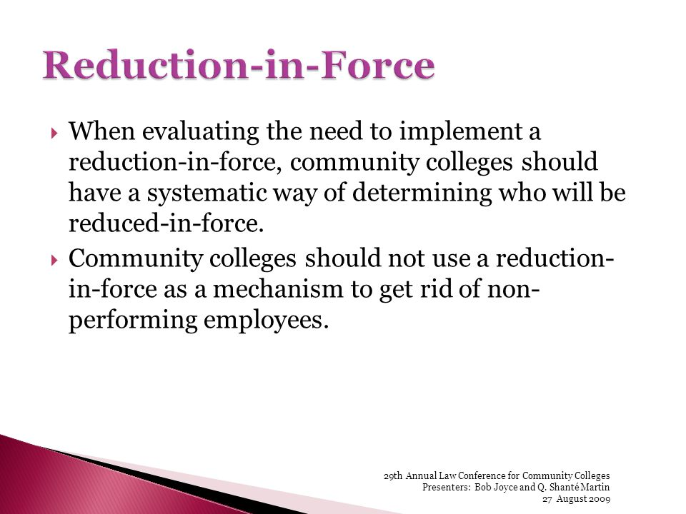 When evaluating the need to implement a reduction-in-force, community colleges should have a systematic way of determining who will be reduced-in-force.