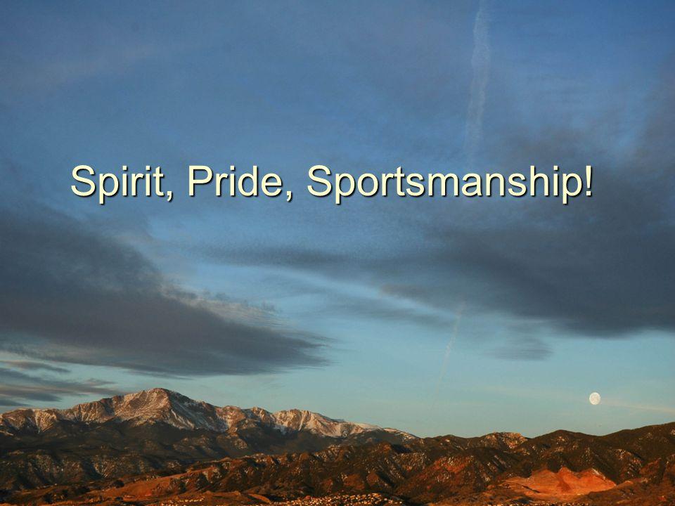 Spirit, Pride, Sportsmanship!
