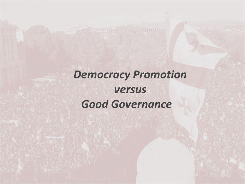Democracy Promotion versus Good Governance