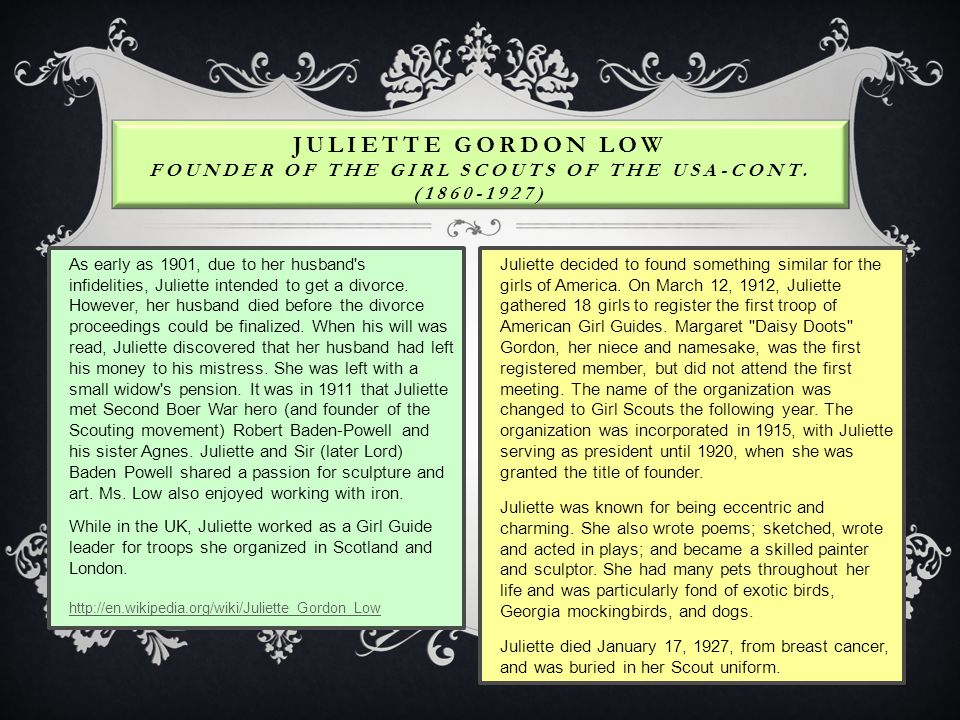 JULIETTE GORDON LOW FOUNDER OF THE GIRL SCOUTS OF THE USA-CONT.