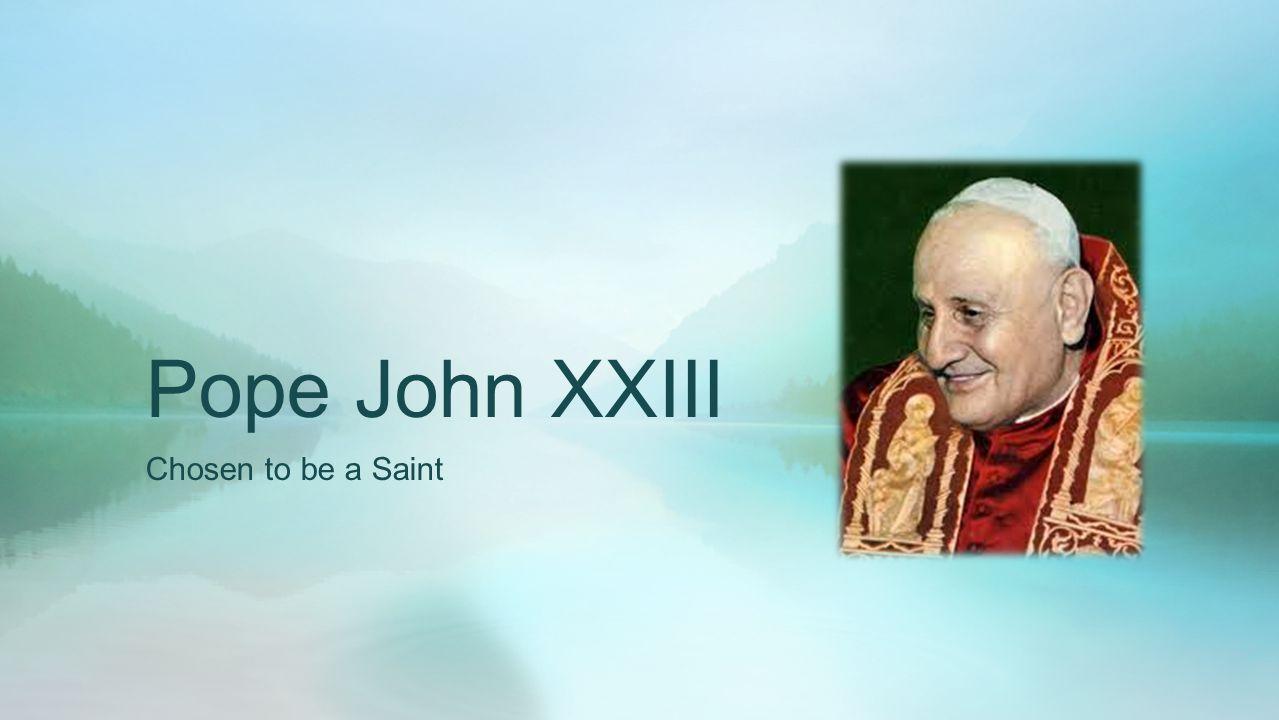 Pope John XXIII Chosen to be a Saint