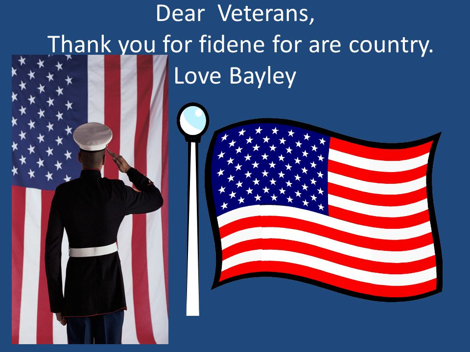 Dear Veterans, Thank you for fidene for are country. Love Bayley