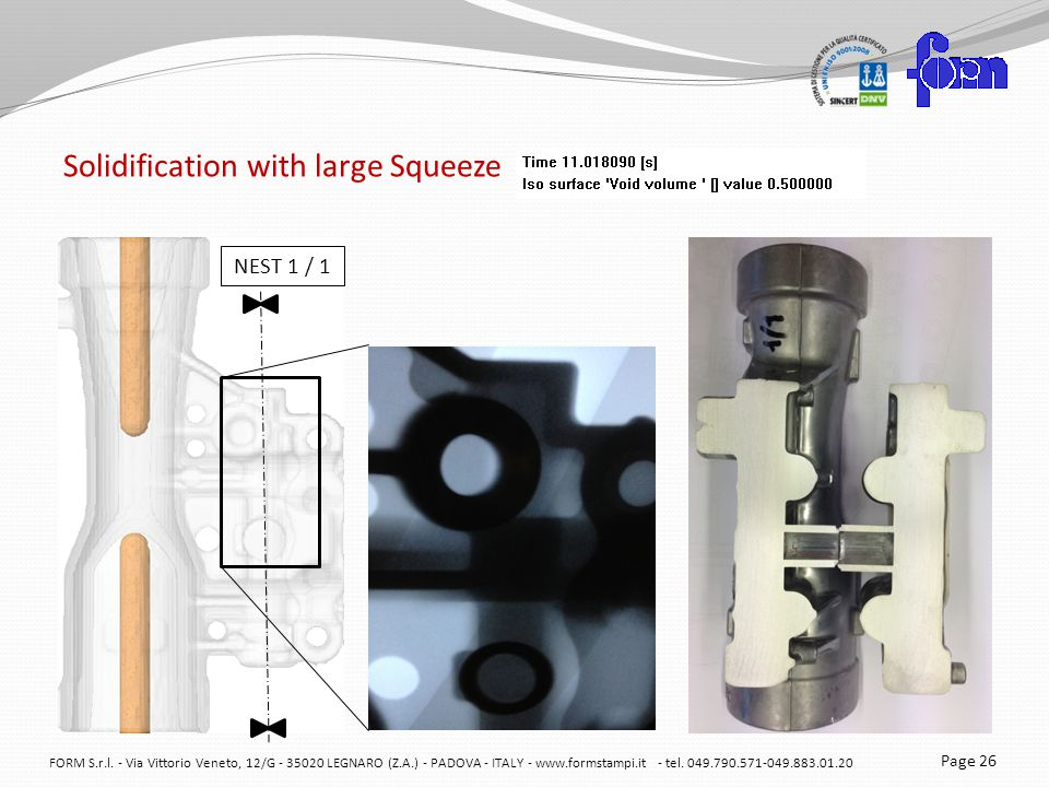 Solidification with large Squeeze FORM S.r.l.