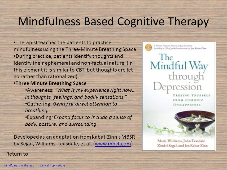 Mindfulness Based Cognitive Therapy Therapist teaches the patients to practice mindfulness using the Three-Minute Breathing Space.