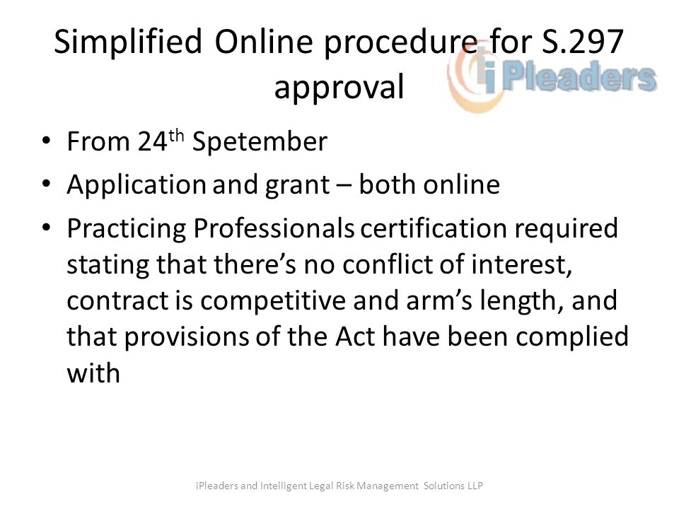 Simplified Online procedure for S.297 approval From 24 th Spetember Application and grant – both online Practicing Professionals certification require