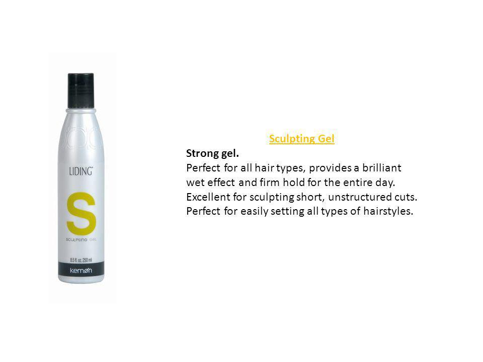 Sculpting Gel Strong gel. Perfect for all hair types, provides a brilliant wet effect and firm hold for the entire day. Excellent for sculpting short,
