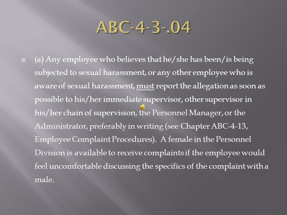 Any employee who feels that he or she has been unlawfully harassed should take action to see that the harassment stops by: Telling the other person to stop the offensive behavior.