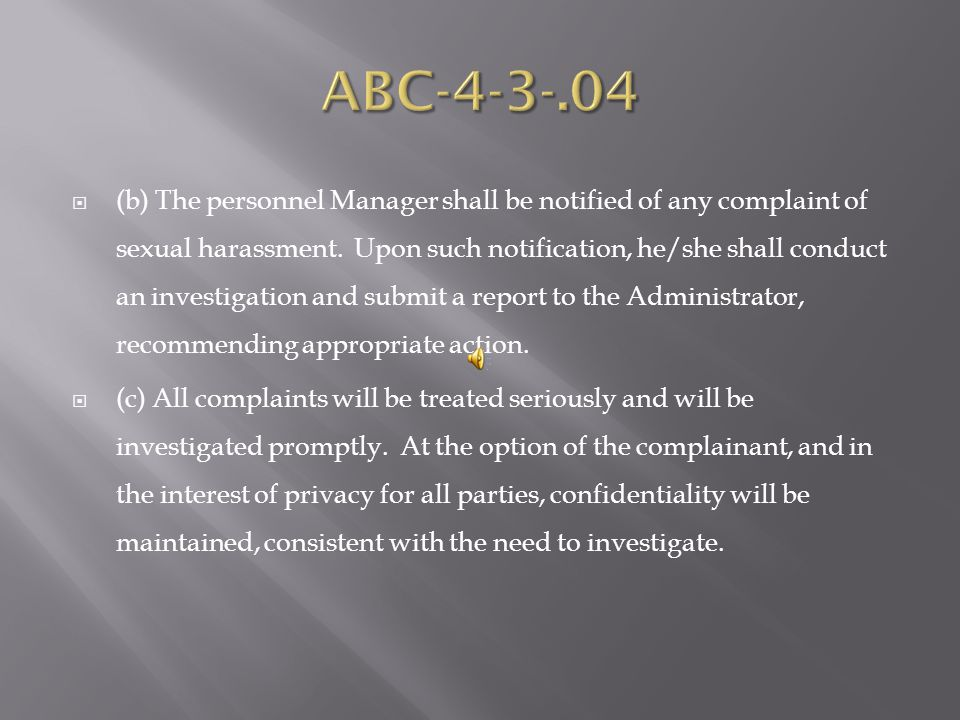 ( a) Any employee who believes that he/she has been/is being subjected to sexual harassment, or any other employee who is aware of sexual harassment, must report the allegation as soon as possible to his/her immediate supervisor, other supervisor in his/her chain of supervision, the Personnel Manager, or the Administrator, preferably in writing (see Chapter ABC-4-13, Employee Complaint Procedures).