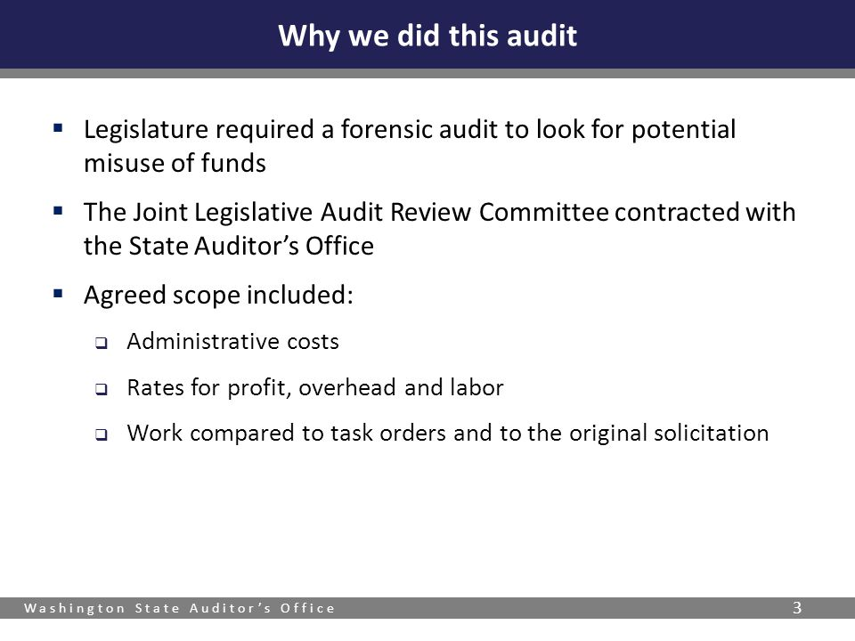 Washington State Auditors Office 3 Legislature required a forensic audit to look for potential misuse of funds The Joint Legislative Audit Review Comm