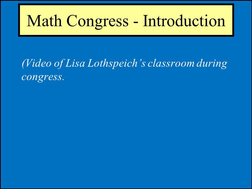 Math Congress - Introduction (Video of Lisa Lothspeichs classroom during congress.