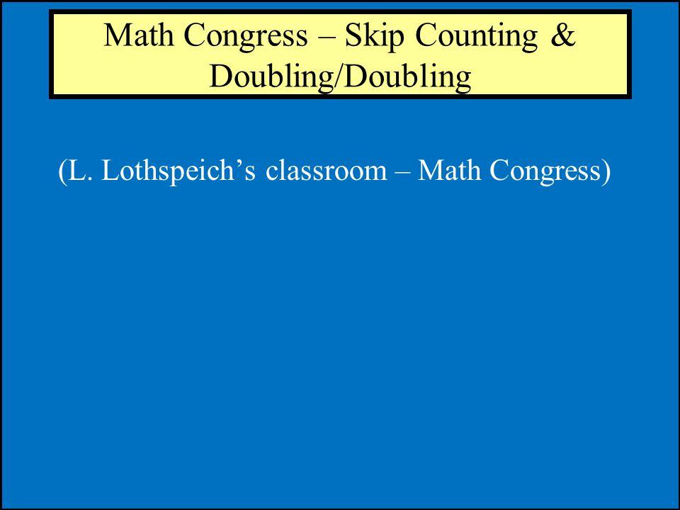 Math Congress – Skip Counting & Doubling/Doubling (L. Lothspeichs classroom – Math Congress)