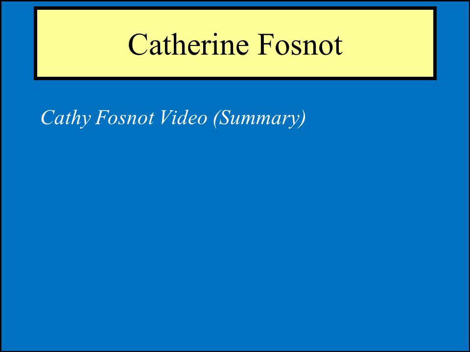 Catherine Fosnot Cathy Fosnot Video (Summary)