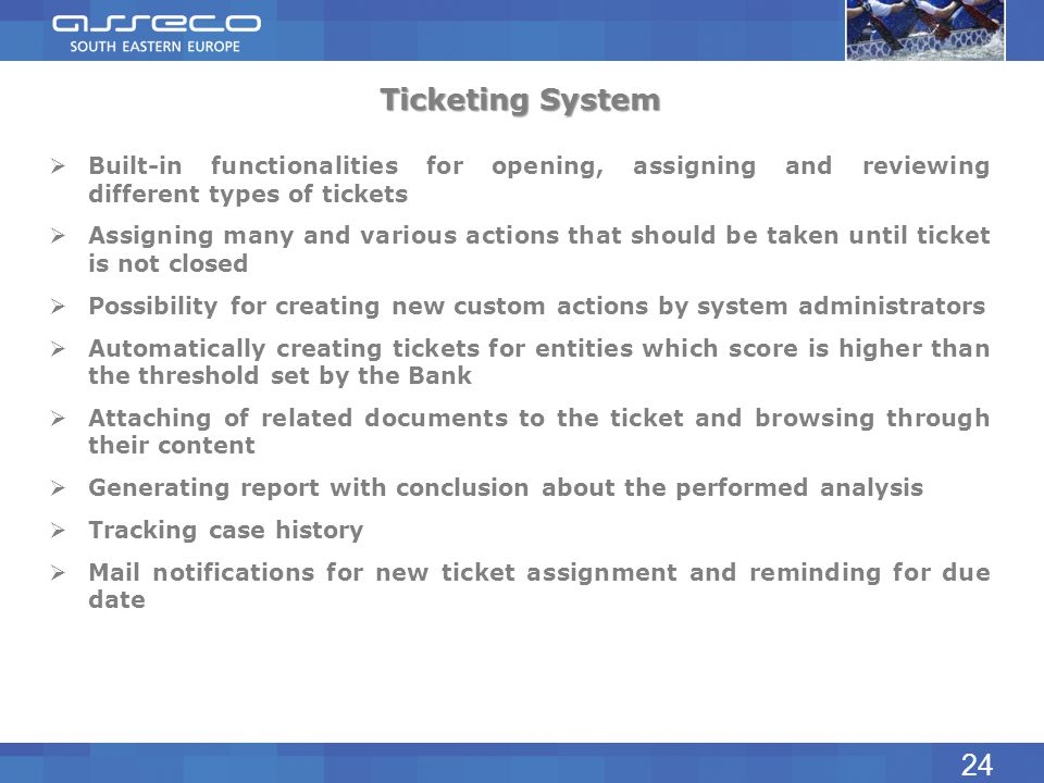 Ticketing System Built-in functionalities for opening, assigning and reviewing different types of tickets Assigning many and various actions that shou