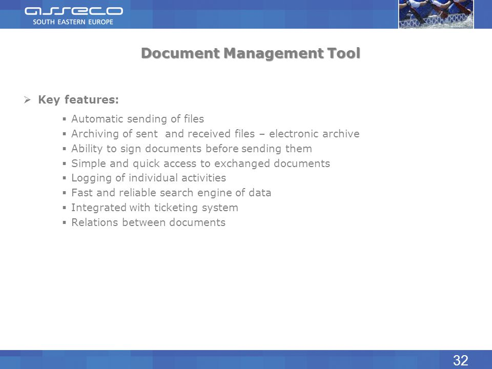 Document Management Tool Key features: Automatic sending of files Archiving of sent and received files – electronic archive Ability to sign documents