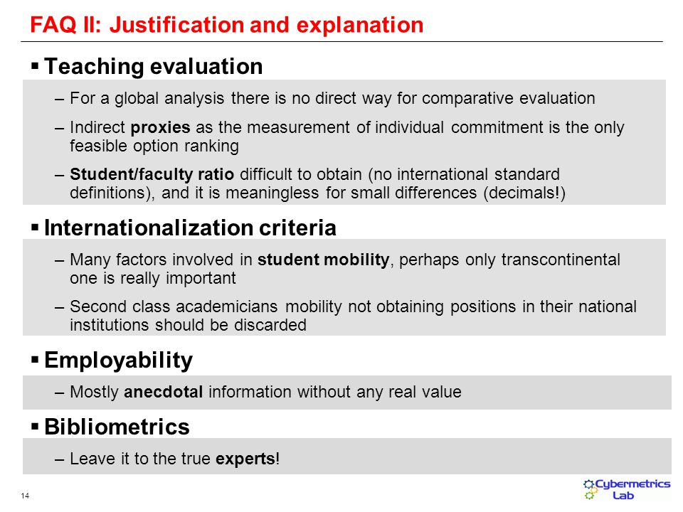 14 FAQ II: Justification and explanation Teaching evaluation –For a global analysis there is no direct way for comparative evaluation –Indirect proxie
