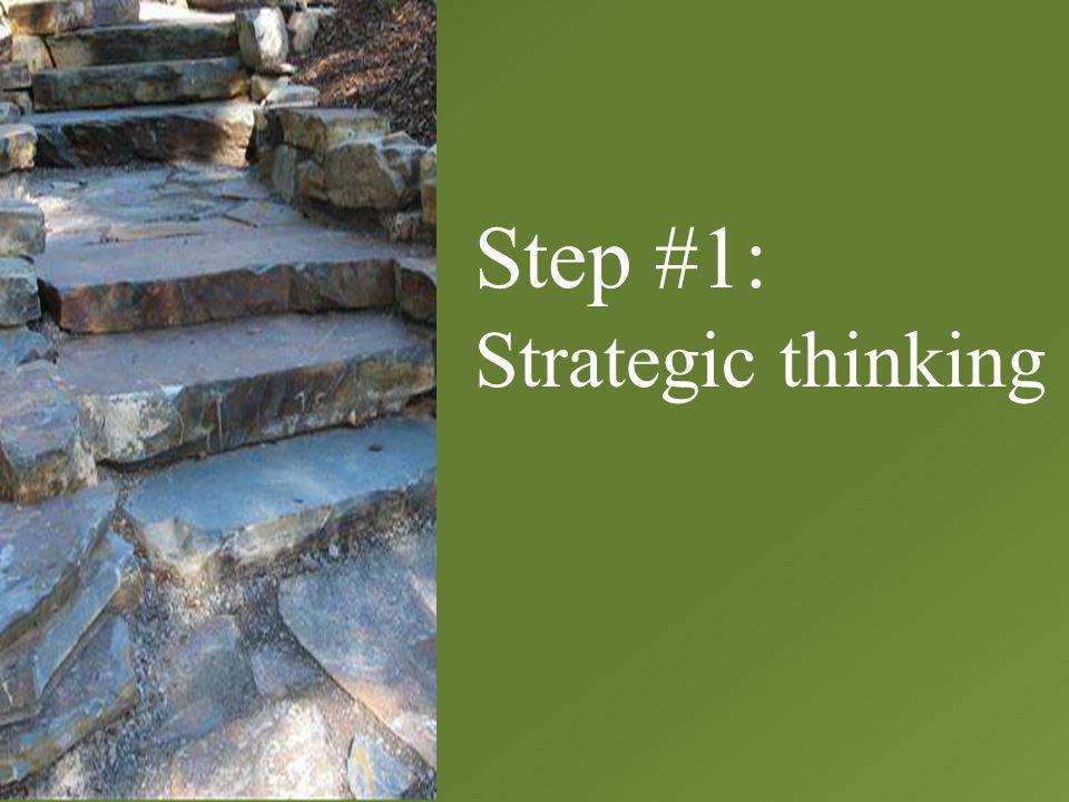 Step #1: Strategic thinking