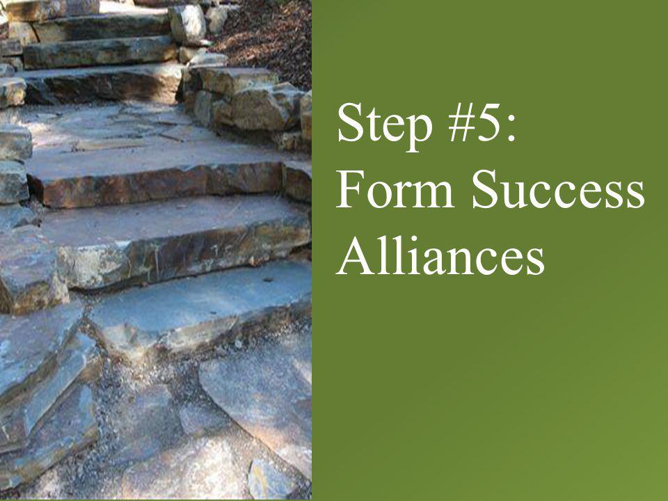 Step #5: Form Success Alliances