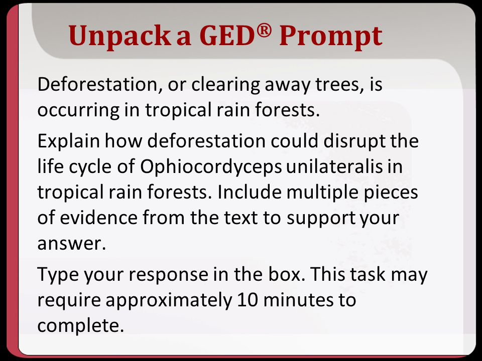 Unpack a GED ® Prompt Deforestation, or clearing away trees, is occurring in tropical rain forests. Explain how deforestation could disrupt the life c
