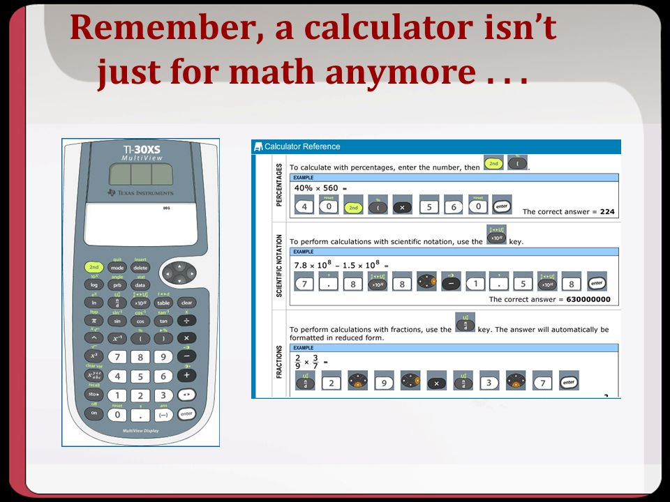 Remember, a calculator isnt just for math anymore...