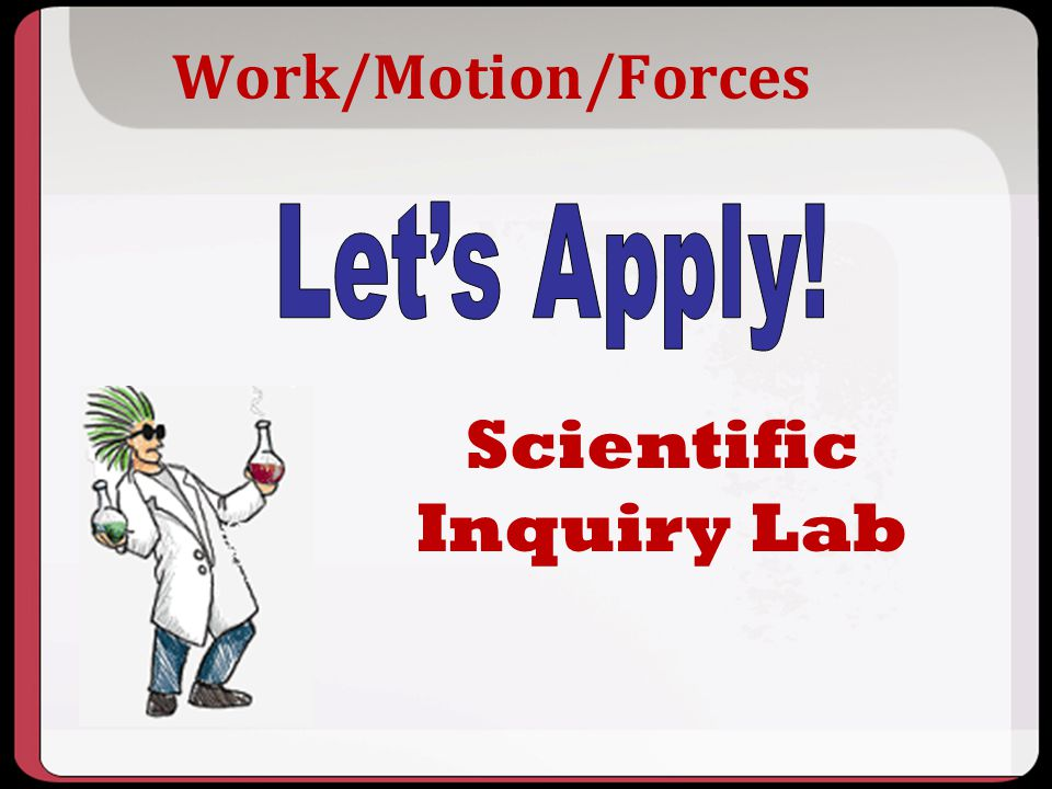 Work/Motion/Forces Scientific Inquiry Lab