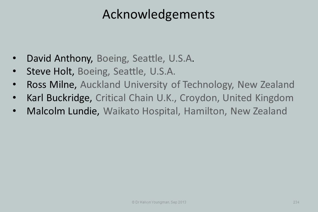 © Dr Kelvyn Youngman, Sep 2013234 Acknowledgements David Anthony, Boeing, Seattle, U.S.A.